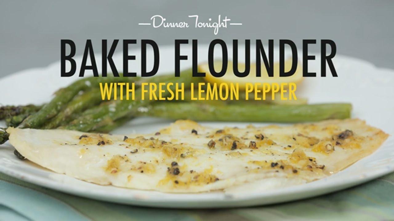 How to Make Baked Flounder with Fresh Lemon Pepper | Dinner ...
