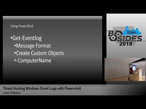 "BSides Iowa 2018: ""Threat Hunting Windows Event Logs w/ Powershell"""