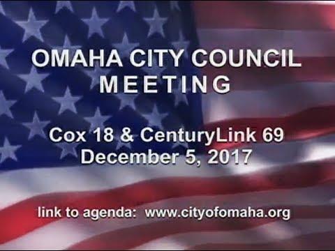 Omaha Nebraska City Council Meeting, December 5, 2017