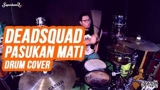 Video Deadsquad - Pasukan Mati - Drum Cover by Superkevas download MP3, 3GP, MP4, WEBM, AVI, FLV Mei 2018