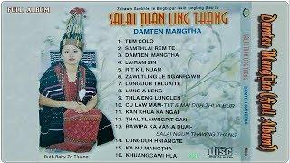 Salai Tuan Ling Thang - Damten Mangtha (Full Album)