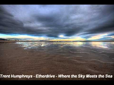 Trent Humphreys - Etherdrive - Where the Sky meets the Sea