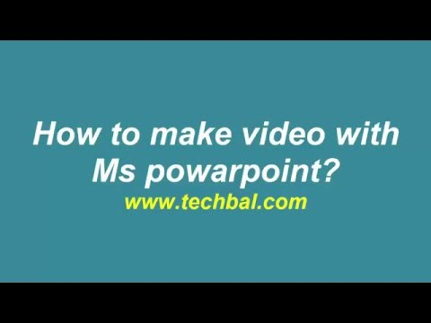 How to Make a Video Using Powerpoint?