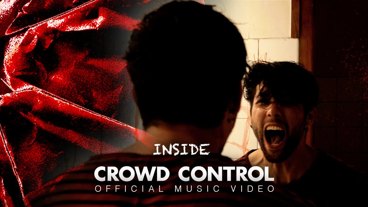 Download CROWD CONTROL - INSIDE (Official Music Video)