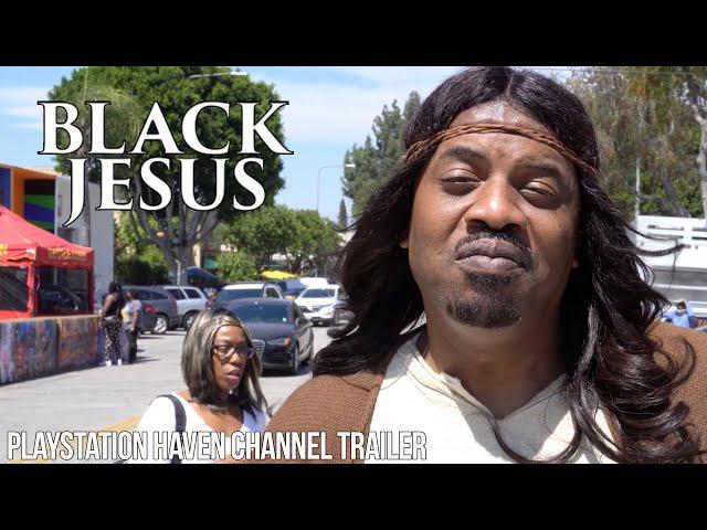 """PlayStation Haven """"Black Jesus"""" Channel Trailer"""