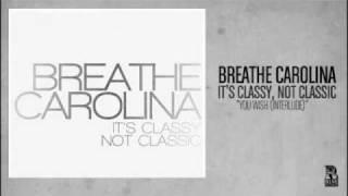 Breathe Carolina - You Wish (Interlude) YouTube Videos