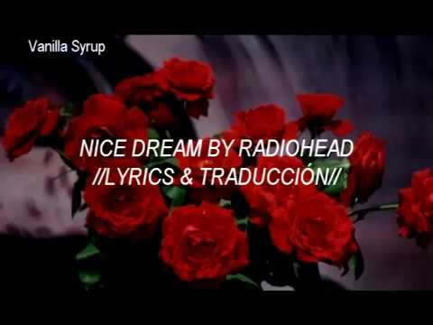 RADIOHEAD// Nice Dream (Lyrics & traducción)
