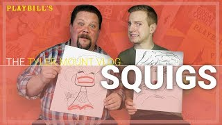 The Broadway Drawing Challenge w/ Squigs   TYLER MOUNT