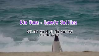 Download lagu Kim Yuna - Lonely Sailing ( Indo Sub ) || Ost. The World of The Married