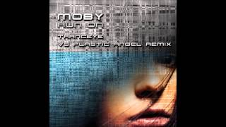 Moby - Run On (TrancEye vs Plastic Angel Remix) [FREE DOWNLOAD]