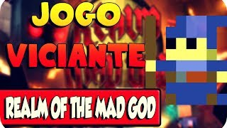 UM DOS JOGOS MAIS VICIANTES DO MUNDO ! REALM OF THE MAD GOD