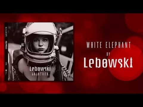 Lebowski - White Elephant - Galactica 2019 Mp3