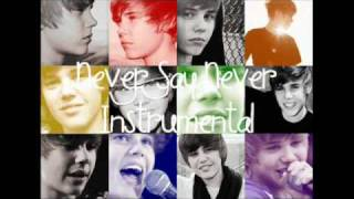 Justin Bieber Never Say Never (OFFICIAL INSTRUMENTAL) (With Lyrics)