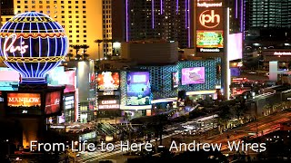 From Life To Here Andrew Wires - A Timelapse music video