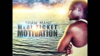 Shaw Mane-Keep Movin