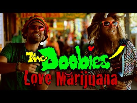 THE DOOBIES - LOVE MARIJUANA (OFFICIAL MUSIC VIDEO)