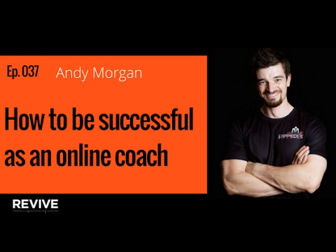037: Andy Morgan - How to be successful as an online coach