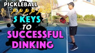 Pickleball Dink | 5 Keys to Successful Dinking