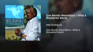 Que Mundo Maravilloso / What a Wonderful World