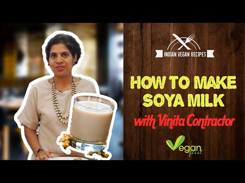 VF Kitchen: Soy Milk with Vinita Contractor