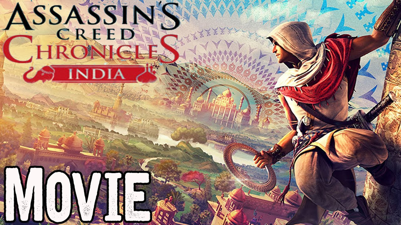 Assassin's Creed Chronicles India All Cutscenes (Game ...