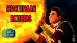 Breaking News : SHAKTIMAAN To Return On TV