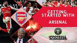 FM18 | Getting Started with Arsenal | Football Manager 2018