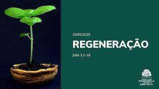 Regeneração - Escola Bíblica - 10/05/2020