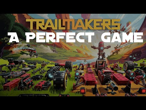 Trailmakers is a Perfect Game.  