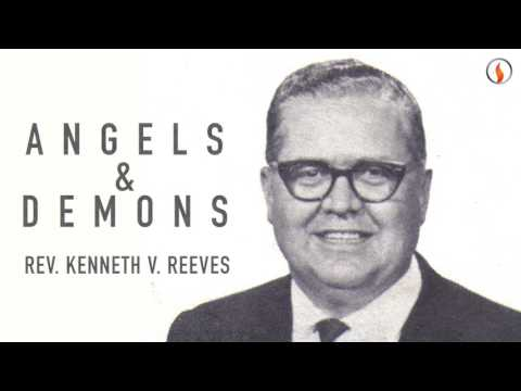 Angels & Demons – Rev.  Kenneth V. Reeves