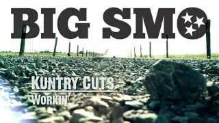 "BIG SMO - Kuntry Cuts - ""Workin'"""