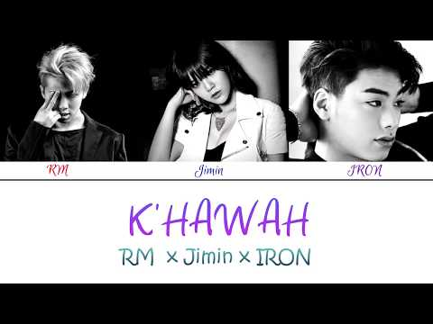 BTS' Rap Monster x AOA's Jimin x IRON - K'Hawah (Color Coded Lyrics/Eng/Han/Rom)
