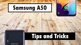 Samsung Galaxy A50 Tips and Tricks