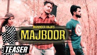Majboor | Official Teaser | Maninder Raja Feat. Pargat Singh | New Punjabi Songs 2018|Stair Records