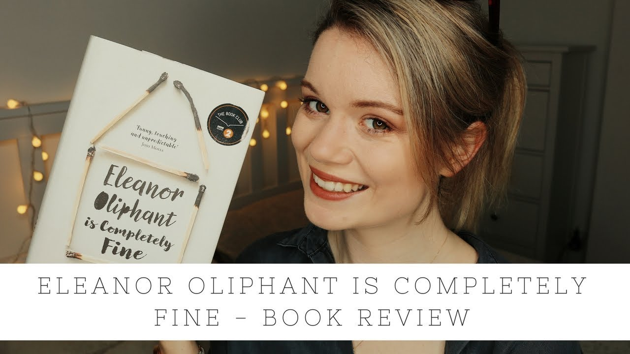 Eleanor Oliphant is Completely Fine   Review   YouTube Eleanor Oliphant is Completely Fine   Review