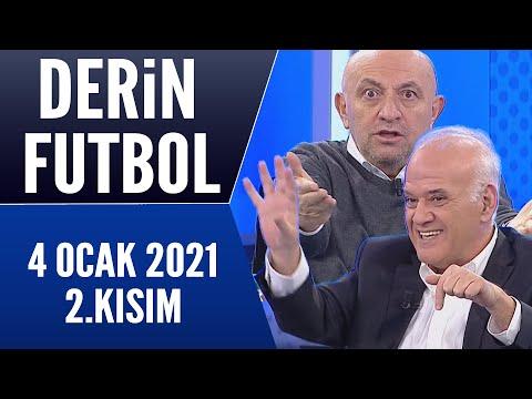 Derin Futbol 4 Ocak 2021 Kısım 2/2