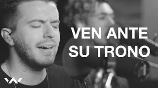 Ven Ante Su Trono (O Come To The Altar) | Spanish | Acustico | Elevation Worship