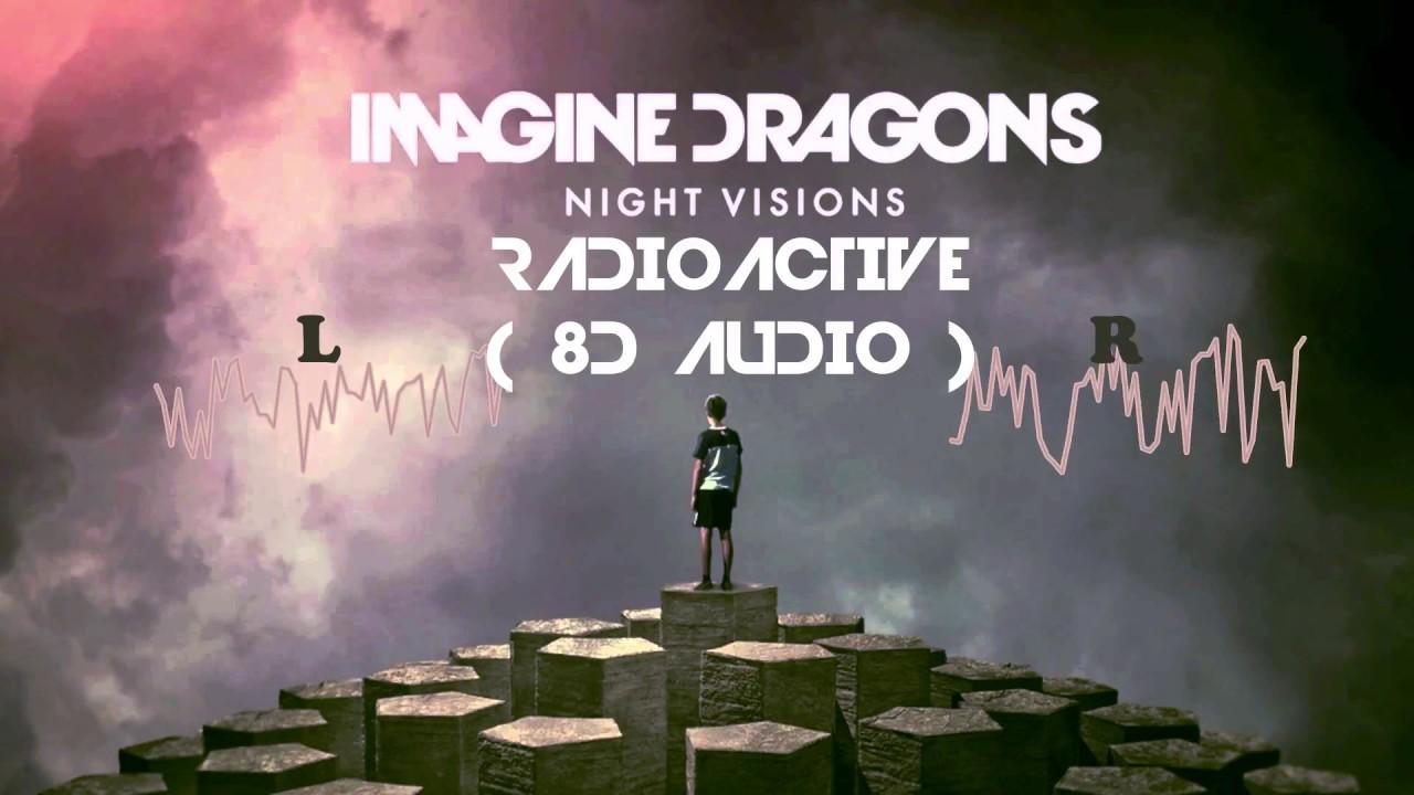 Imagine Dragons Radioactive 8d Audio Dawn Of Music Youtube