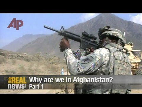 Why are we in Afghanistan? Pt1