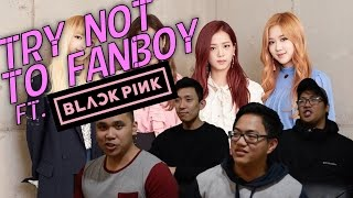 Try not to fanboy challenge #13 | BLACKPINK