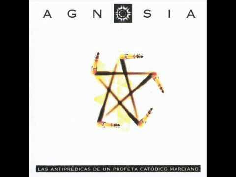 Agnosia (2003) Las Antipredicas De Un Profeta Catodico Marciano (Full Album)