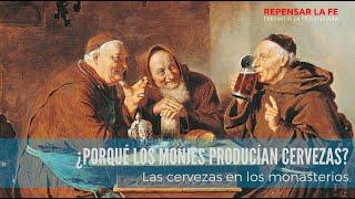 Las cervezas en los Monasterios I ¿Porque los monjes producían cervezas?