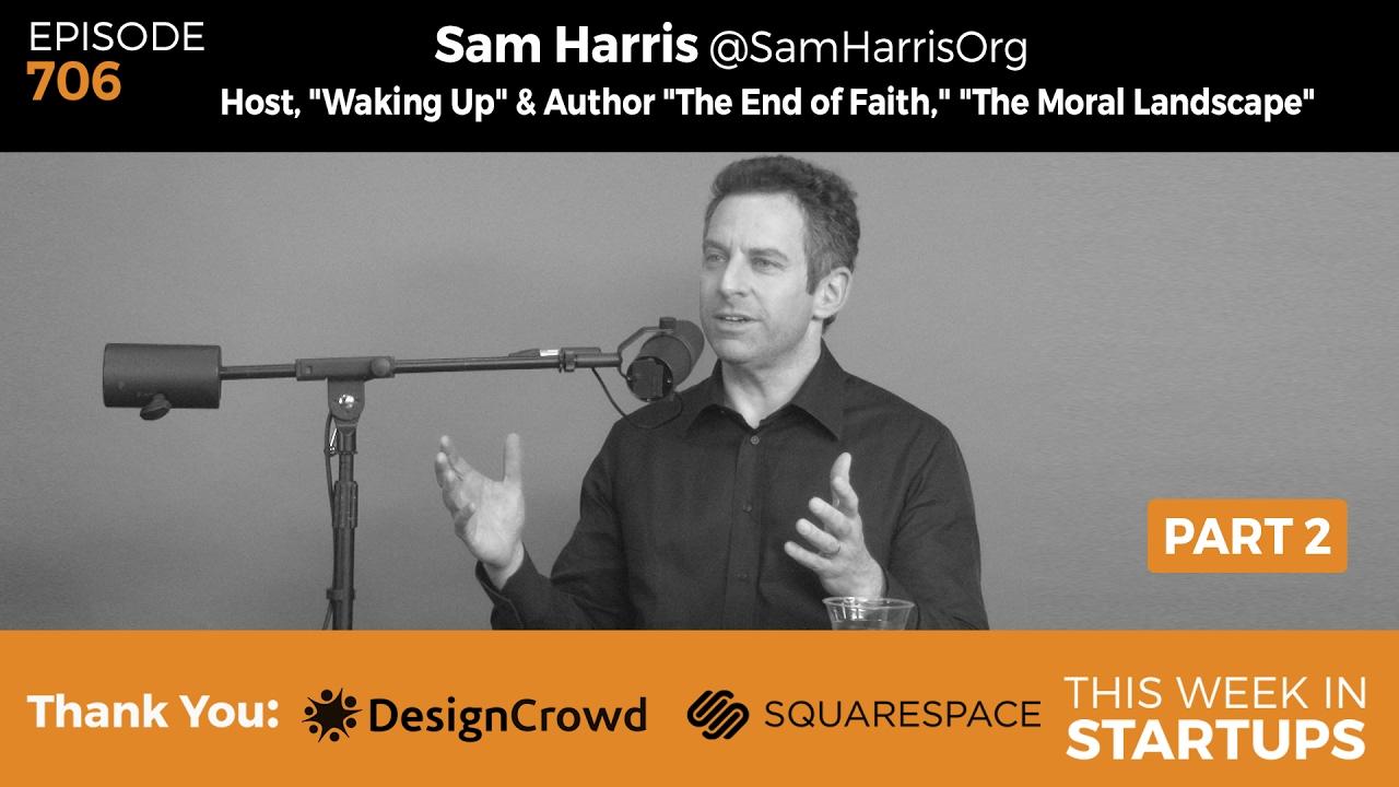 "E706 PT2-Sam Harris ""Waking Up"": Trump Asymmetric Warfare"