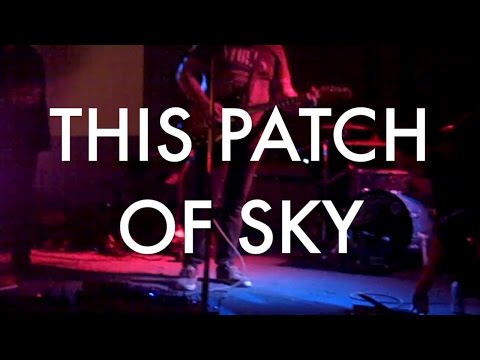 This Patch Of Sky - Ash Street Saloon 02.25.17