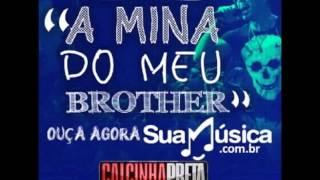 A Mina do Meu Brother - Calcinha Preta - Vol.28