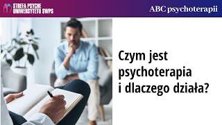 Czym jest psychoterapia i dlaczego działa? - dr n. med. Agnieszka Popiel i Joanna Gutral