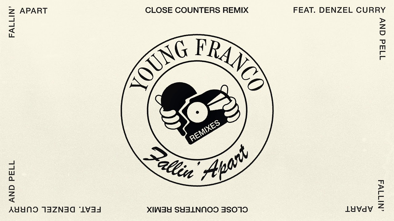 Young Franco - Fallin' Apart ft Denzel Curry & Pell (Close Counters Remix)