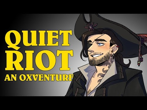 Dungeons & Dragons: QUIET RIOT! An Oxventure (Episode 1 of 2)