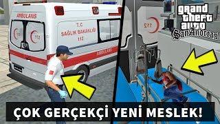 GTA SAN ANDREAS ÇOK GERÇEKÇİ YENİ AMBULANS MESLEĞİ