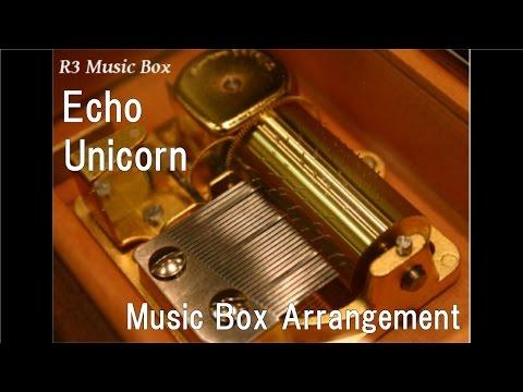 Echo/Unicorn [Music Box]